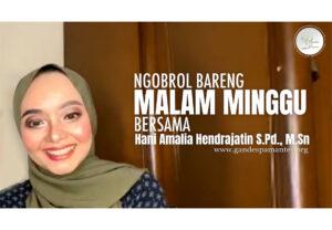 Sanggar Gandes Pamantes Ngobrol Bareng Hani Amalia Hendrajatin