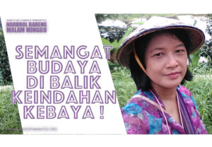 SEMANGAT BUDAYA DI BALIK KEINDAHAN KEBAYA‼️ Sitawati Ken Utami